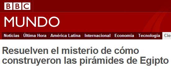 BBC Mundo A vueltas con los titulares tendenciosos: la construcción de las pirámides egipcias